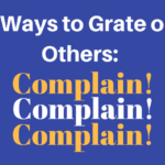 Do You Know How Many Times a Day You Complain? Keep Count. You Might Be Surprised | Learn Personal Accountability